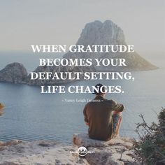 15 Of The Best Gratitude Quotes And Sayings To Make You More Thankful Right Now - Laugh At Adversity