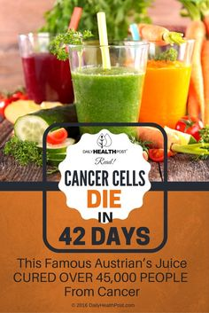 Cancer Cells Die In 42 Days: This Famous Austrian's Juice Cured Over 45,000 People From Cancer… via @dailyhealthpost