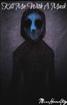 """Kill Me With A Mask (Eyeless Jack Romance) - Chapter 18"" by MissHorrorStory - """"Promise me that you won't love me."" I whispered jerking his arm away, ""I promise, just prom…"" NOT BY ME"