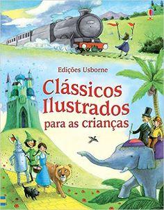 Clássicos Ilustrados Para as Crianças - Livros na Amazon.com.br