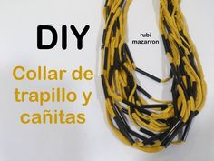 Diy. Collar de trapillo con cañitas.Necklace