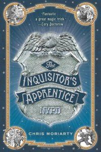 Children's and Young Adult selection: The Inquisitor's Apprentice by Chris Moriarty. Oh no, not Moriarty! Best Children Books, Childrens Books, New Books, Good Books, Cory Doctorow, Street Magic, Worst Day, Science Fiction Books, Moriarty
