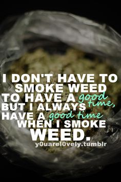 weed qoutes with pics | weed quotes | Tumblr