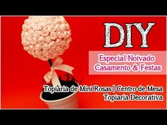 DIY: Topiaria de Mini Rosas | Centro de Mesa | Decoração
