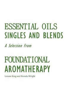 Essential Oils- Singles and Blends Guide