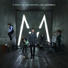 Won't Go Home Without... You how can you not like Maroon 5.
