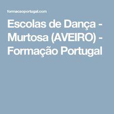 Escolas de Dança - Murtosa (AVEIRO) - Formação Portugal