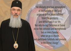 """""""The divinely gracious atmosphere of the Nativity of the Lord urges us to feel more relieved from the problems and difficulties of our life. Not only during Christmas or Easter do we feel consoled and strengthened, but on every Sunday, when we go to church and participate faithfully and devoutly in the Divine Liturgy"""". #MetropolitanSeraphim"""