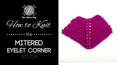 How to Knit the Eyelet Mitered Corner Stitch