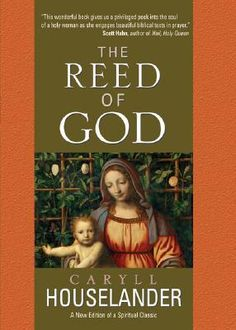 First published over half a century ago, Caryll Houselander's The Reed of God is a spiritual classic that deserves to be rediscovered by a w...