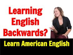 Are You Learning English Backwards? Learn Conversation then Grammar