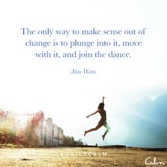 Fantastic Totally Free Experience Calm Strategies Dance and motion therapy is now an integrated portion of several day-care features in German-speak Yoga Quotes, Life Quotes, Trust Quotes, Calm App, Daily Calm, Alan Watts, Life Changing Quotes, Mindfulness Quotes, Guided Meditation
