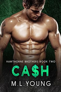 Cash (Hawthorne Brothers Romance) by M.L. Young https://www.amazon.com/dp/B01G2TBBZU/ref=cm_sw_r_pi_dp_x_IM0UybQJYZY0M