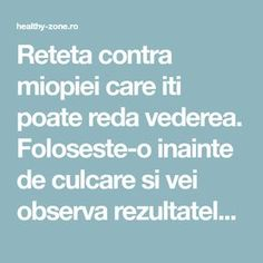 Reteta contra miopiei care iti poate reda vederea. Foloseste-o inainte de culcare si vei observa rezultatele! - Healthy Zone Health Goals, Health And Wellness, Health Fitness, Herbal Remedies, Natural Remedies, Quit Drinking Alcohol, Whooping Cough, Health Anxiety, Night Sweats