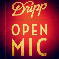 Open mic night starting @ 7PM tomorrow, July 10 @ Dripp. Sign ups start @ 6PM! :)