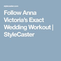 Follow Anna Victoria's Exact Wedding Workout | StyleCaster