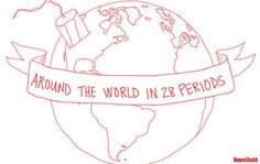 Around the World in 28 Periods  http://www.womenshealthmag.com/life/periods-around-the-world?utm_source=Cora Master List
