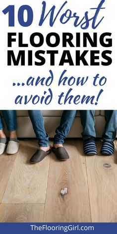 Discover the 10 most common flooring mistakes and how to avoid them