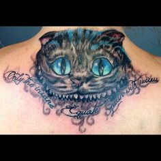 Cheshire Cat tattoo - Alice in Wonderland   **  I wouldn't mind the quote, but not kitty cat. **