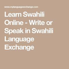 Learn Swahili Online Write Or Speak In Swahili Language Exchange