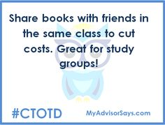 Share books with friends in the same class to cut costs. Great for study groups! #ctotd
