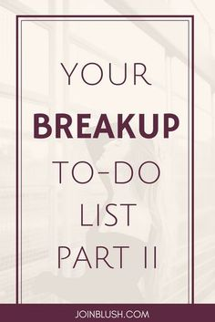 breakup to do list