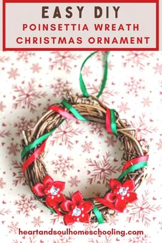 Poinsettia Wreath Christmas Ornament   Heart and Soul Homeschooling Christmas Crafts For Kids, Diy Christmas Ornaments, Simple Christmas, Christmas Holidays, Christmas Wreaths, Christmas Ideas, Homemade Christmas, Family Christmas, Christmas Tree