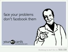FOR REAL!!!! No one cares about all your personal crap on FB, or PINTEREST!! Don't post it!!! No one feels bad for you!