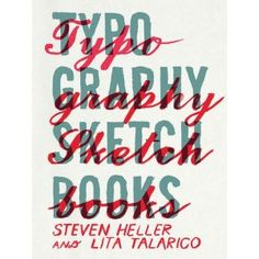 Typography Sketchbooks (Paperback)  http://www.amazon.com/dp/1616890428/?tag=pinterest123-20