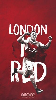 London is RED #ARSENAL FC #ALEXIS SANCHEZ