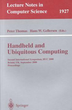 Handheld and Ubiquitous Computing: Second International Symposium, Huc 2000, Bristol, Uk, September 25-27, 2000 :...
