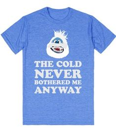 The Cold Never Bothered Me Anyway (Bumble - blue)