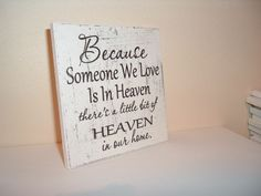 shabby chic wooden plaque/sign because someone we love... plaque. $20.00, via Etsy.