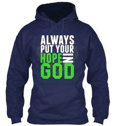 Always Put Your Hope In  God Navy Sweatshirt Front