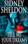 Tell Me Your Dreams by Sidney Sheldon - HarperCollins Publishers - ISBN 10 0006512240 - ISBN 13 0006512240 - The fast-paced new novel from… Good Books, Books To Read, My Books, Sidney Sheldon Books, Tell Me, The Book, Bestselling Author, Book Worms, Thriller