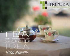 Having a cup of tea can make you feel refreshed all the Day............. #TripuraConstructions #tripuraconstructions.com