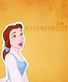 belle - be adventurous