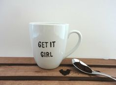 Get It Girl Mug  Handpainted Coffee Cup   Unique by InspireMeMugs, $18.00