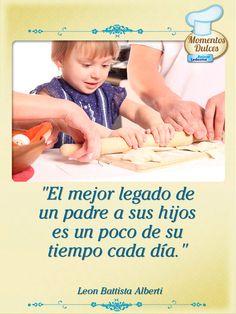 """""""El mejor legado de un padre a sus hijos es un poco de su tiempo cada día."""" - Leon Battista Alberti"""