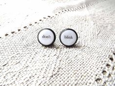 Don't blink ear posts- Don t blink earrings- Doctor Who Earrings- Black and white earrings- Word Earrings