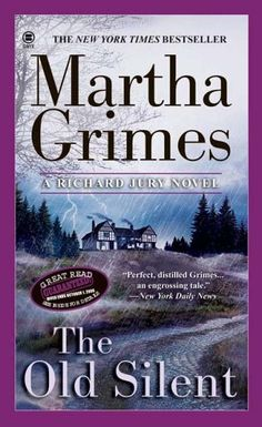 The Old Silent (Richard Jury Mystery) by Martha Grimes, http://www.amazon.com/dp/0451412079/ref=cm_sw_r_pi_dp_iTVEpb0QV3MWN