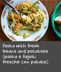 Pasta with fresh beans and potatoes (pasta e fagioli fresche con patate) Dishes Recipes, Tasty Dishes, Food Dishes, Soup Recipes, Potato Pasta, Potato Soup, Italian Soup, Italian Pasta, French Recipes