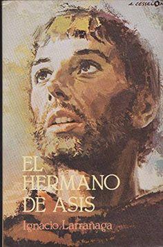 El Hermano de Asis (San Francisco de Asis) (Spanish Edition):   ES: Libro cristiano de la vida de San Francisco de Asísbr /EN: Christian book of the life of St. Francis of Assisi