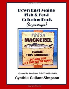 Down East Maine Fish & Fowl Coloring Book (for grownups) by Cynthia Gallant-Simpson http://www.amazon.com/dp/1511962224/ref=cm_sw_r_pi_dp_INdIvb18R7F8S