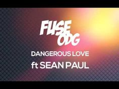 *NEW* Fuse ODG - Dangerous Love ft. Sean Paul - YouTube Oh no no no no no you murder der der der me!