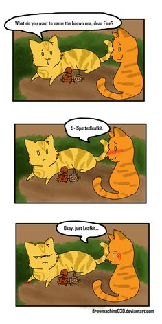 """updated, I hope you don't mind Simple lazy comic. The first thing I thought of when I saw Firestarter's daughter was named Leafkit. Go ahead and """"Nuh U . Warrior Cats Quotes, Warrior Cats Funny, Warrior Cats Comics, Warrior Cats Series, Warrior Cats Fan Art, Warrior Cats Books, Warrior Cat Drawings, Cat Comics, Warriors Memes"""