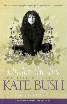 Under The Ivy: The Life & Music of Kate Bush - Hardback. Hounds Of Love, Book People, The Life, Book Club Books, Record Producer, Good Music, Blog, Biography, Zsa Zsa