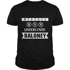 Awesome Tee WALL BAN UNDERCOVER BALONEY T shirts #tee #tshirt #named tshirt #hobbie tshirts #baloney