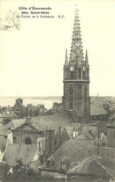 Saint-Malo et l'ancien clocher de dentelle...