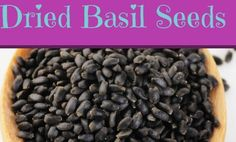 Basil Seeds Have Health Benefits. Who Knew?
